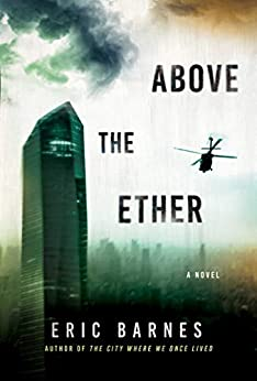 Above the Ether: A Novel by [Eric Barnes]