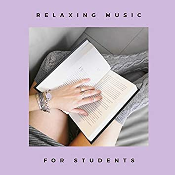 Relaxing Music for Students: Background Instrumental Study Music to Concentrate for Exams and Study Time