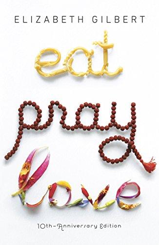 Eat Pray Love 10th-Anniversary Edition: One Woman