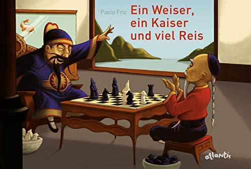 Ein Weiser, ein Kaiser und viel Reis: Die Legende von der Erfindung des Schachspiels
