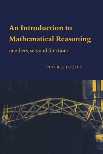 An Introduction to Mathematical Reasoning: Numbers, Sets and Functions
