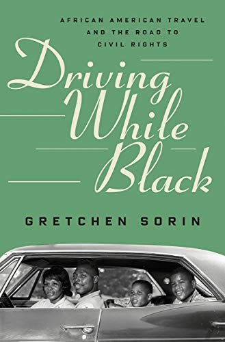 Compare Textbook Prices for Driving While Black: African American Travel and the Road to Civil Rights 1 Edition ISBN 9781631495694 by Sorin, Gretchen