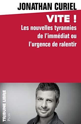 Vite ! : Les nouvelles tyrannies de l'immédiat ou l'urgence de ralentir (Tribune libre)