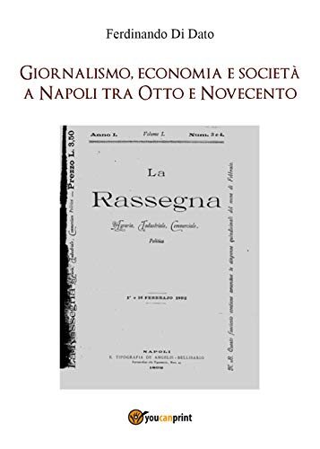 Giornalismo, economia e società a Napoli tra Otto e Novecento