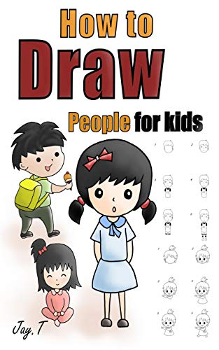 How To Draw People For Kids: Step By Step Drawing Guide For Children Easy To Learn Draw Human