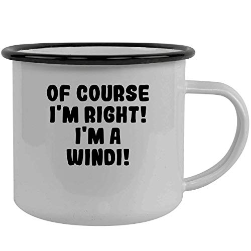 Of Course I'm Right! I'm A Windi! - Stainless Steel 12Oz Camping Mug, Black