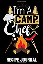 I'm A Camp Chef Recipe Journal: A Blank Cookbook To Write In - Keeper Of Your Handwritten Camping Recipes