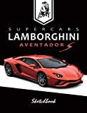 Supercars Lamborghini Aventador S Sketchbook: Blank Paper for Drawing, Doodling or Sketching, Writing (Notebook, Journal) White Paper, 100 Durable ... with No Lines,(8.5' x 11') Large: Volume 2