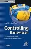 Controlling Basiswissen: Alles was man über Controlling wissen muss (Beck kompakt)