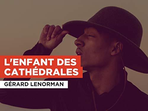 L'enfant des cathédrales al estilo de Gérard Lenorman