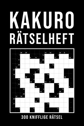 Kakuro Rätselheft: 300 Rätsel von einfach bis sehr schwer | Verschiedene Gitter Größen von 6x6 bis 13x13 | Logikrätsel für Erwachsene | Gehirnjogging & Entspannung