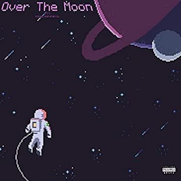 Over the Moon (feat. Aspaceshipnearyou)