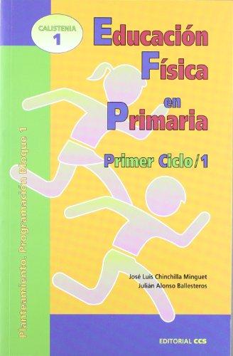 Educación Física en Primaria. Primer Ciclo / 1: Plantamiento. Programación Bloque 1...