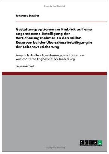 Gestaltungsoptionen im Hinblick auf eine angemessene Beteiligung der Versicherungsnehmer an den stillen Reserven bei der Überschussbeteiligung in der Lebensversicherung: ... wirtschaftliche Engpässe einer Umsetzung