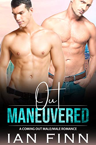 Out Maneuvered: A Coming Out Male/Male Romance (Legally Yours Book 3)
