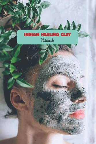 Indian Healing Clay Notebook: Notebook Journal  Diary/ Lined - Size 6x9 Inches 100 Pages