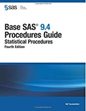 Base SAS 9.4 Procedures Guide:: Statistical Procedures, Fourth Edition