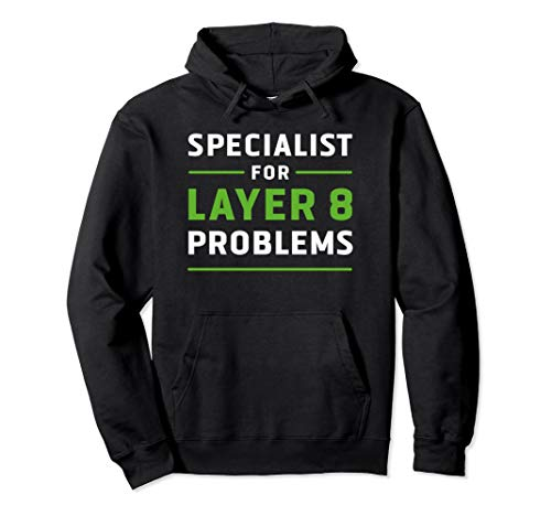 Specialist for Layer 8 Problems IT Admin Programmierer Geek Pullover Hoodie
