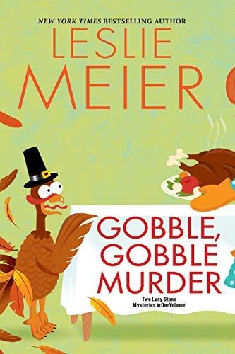 Gobble, Gobble Murder (A Lucy Stone Mystery) by [Leslie Meier]