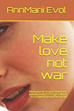Make love not war: Motivational, Unique Notebook, Journal, Diary (110 Pages, Blank, 6 x 9) (Motivational Notebook)