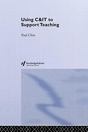 Using C&IT to Support Teaching (Effective Teaching in Higher Education)