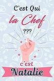 C'est Qui La Chef ??? C'est Natalie : Journal / Agenda / Carnet de notes: Notebook ligné / Idée Cadeau...