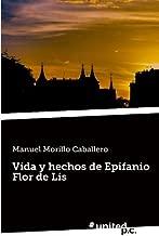 Vida y Hechos de Epifanio Flor de Lis by Manuel Morillo Caballero (2014-07-29)
