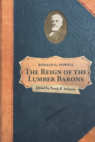 Compare Textbook Prices for The Reign of the Lumber Barons: Part Two of the History of Rancho Soquel Augmentation  ISBN 9781953609410 by Powell, Ronald G.,Whaley, Derek R.