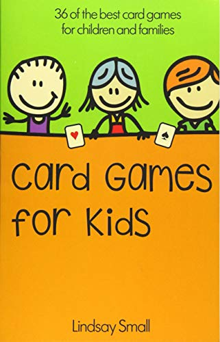 Compare Textbook Prices for Card Games for Kids: 36 of the Best Card Games for Children and Families 1 Edition ISBN 9781500861599 by Small, Lindsay