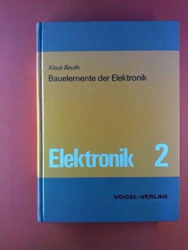 Elektronik 2. Bauelemente der Elektronik.