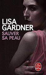 Sauver sa peau (plp) de Lisa Gardner