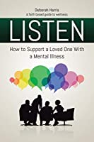 Listen: How to Support a Loved One with a Mental Illness