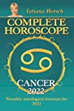 Complete Horoscope Cancer 2022: Monthly Astrological Forecasts for 2022