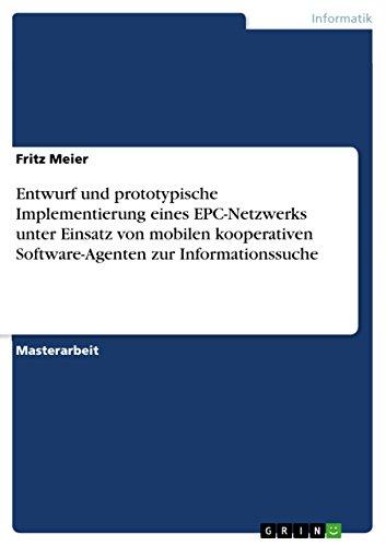 Entwurf und prototypische Implementierung eines EPC-Netzwerks unter Einsatz von mobilen kooperativen Software-Agenten zur Informationssuche