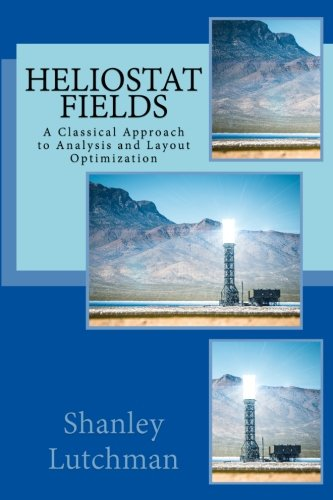 Heliostat Fields: A Classical Approach to Analysis and Layout Optimization