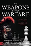 The Weapons of Our Warfare: Using the Full Armor of God to Defeat the Enemy (English Edition)