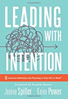 Leading With Intention: 8 Areas for Reflection and Planning in Your PLC at Work