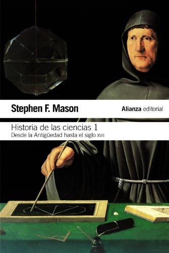 Historia de las ciencias, 1: Desde la Antigüedad hasta el siglo XVII (El libro de bolsillo - Ciencias)