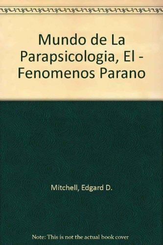 Mundo de La Parapsicologia, El - Fenomenos Parano