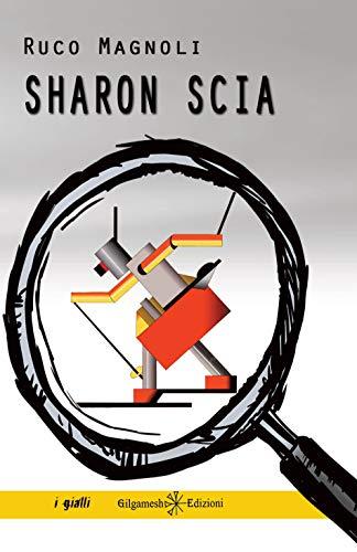 Sharon scia: Il quinto episodio della saga più bella del giallo italiano
