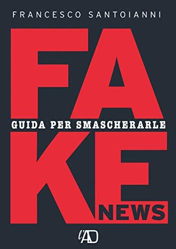 Fake news. Guida per smascherarle (Italian Edition)