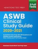 ASWB Clinical Study Guide 2020-2021: Social Work Exam Prep with 450 Questions and Detailed...