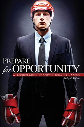 Prepare for Opportunity: A Practical Guide for Applying for a Job in Sports