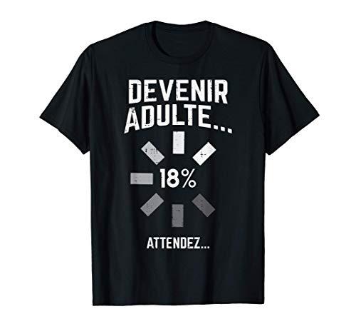 18 ans Devenir Adulte Humour Anniversaire 18ème Cadeau T-Shirt