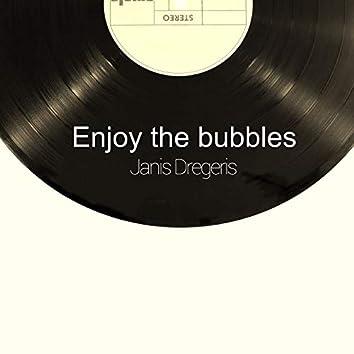 Enjoy the Bubbles