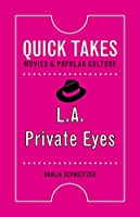 L.A. Private Eyes (Quick Takes: Movies and Popular Culture)