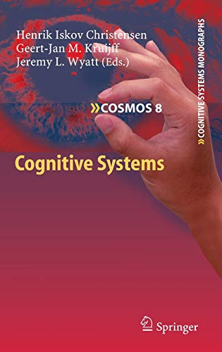 Cognitive Systems (Cognitive Systems Monographs, 8, Band 8)