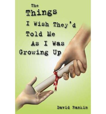The Things I Wish They'd Told Me: ..As I Was Growing Up (Paperback) - Common
