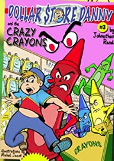 Dollar Store Danny & the Crazy Crayons (#3)