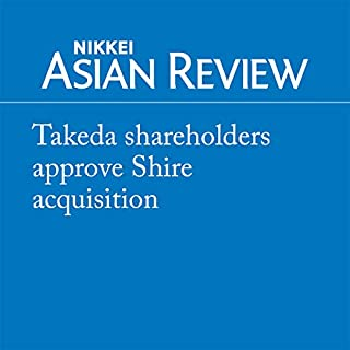Takeda shareholders approve Shire acquisition                   著者:                                                                                                                                 Akihide Anzai                           再生時間: 5 分     レビューはまだありません。     総合評価 0.0